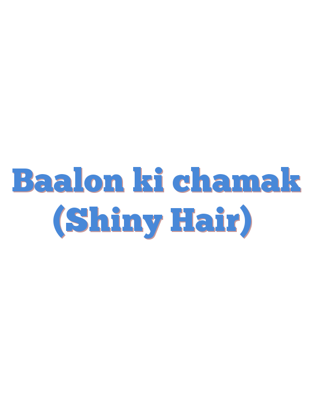 Baalon ki chamak (Shiny Hair)