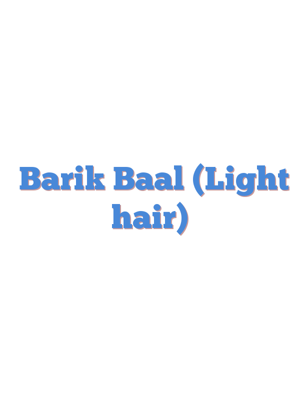 Barik Baal (Light hair)